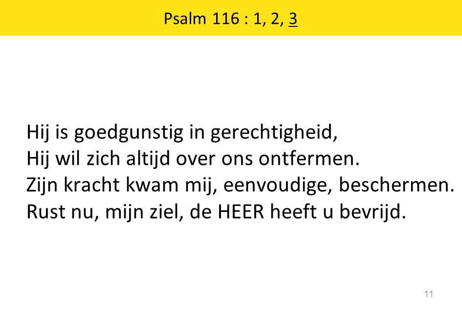 Psalm 116 : 1, 2, 3