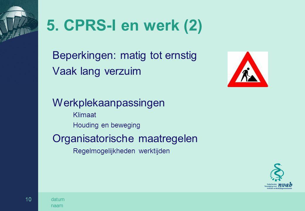 5. CPRS-I en werk (2) Beperkingen: matig tot ernstig Vaak lang verzuim