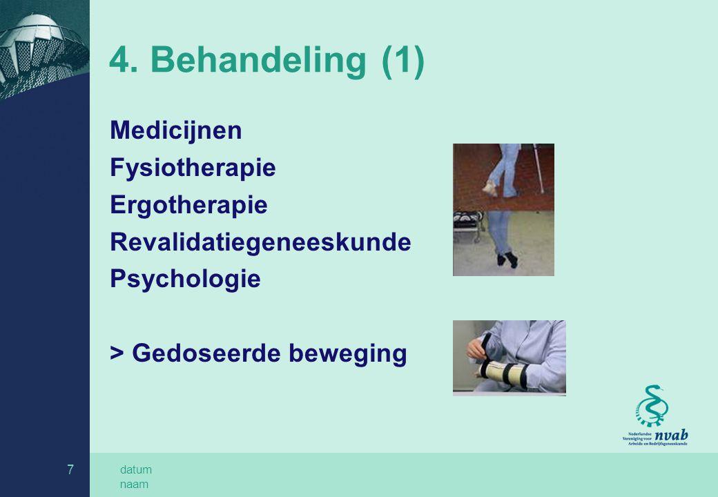 4. Behandeling (1) Medicijnen Fysiotherapie Ergotherapie