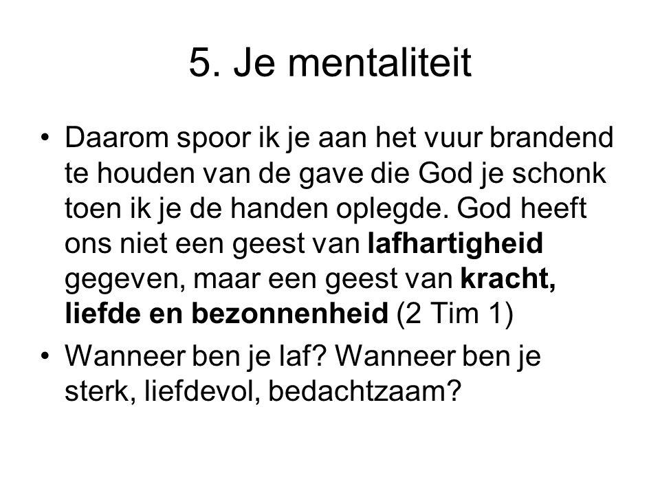 5. Je mentaliteit
