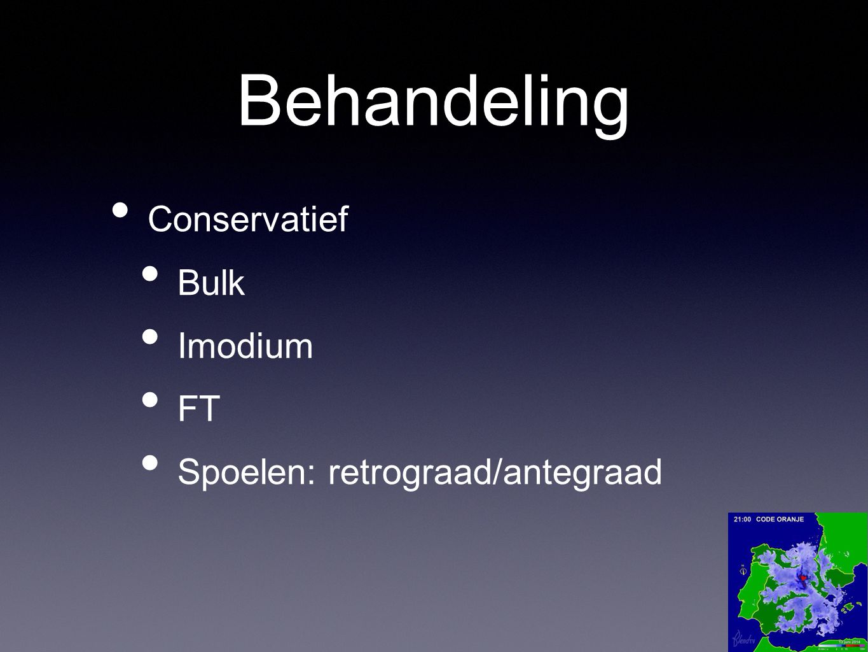 Behandeling Conservatief Bulk Imodium FT Spoelen: retrograad/antegraad