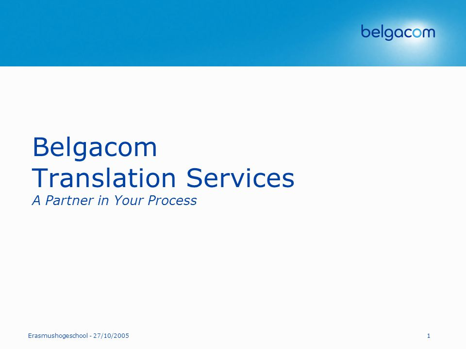 Belgacom Translation Services A Partner in Your Process