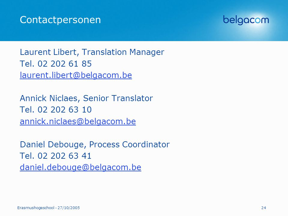 Contactpersonen Laurent Libert, Translation Manager Tel. 02 202 61 85
