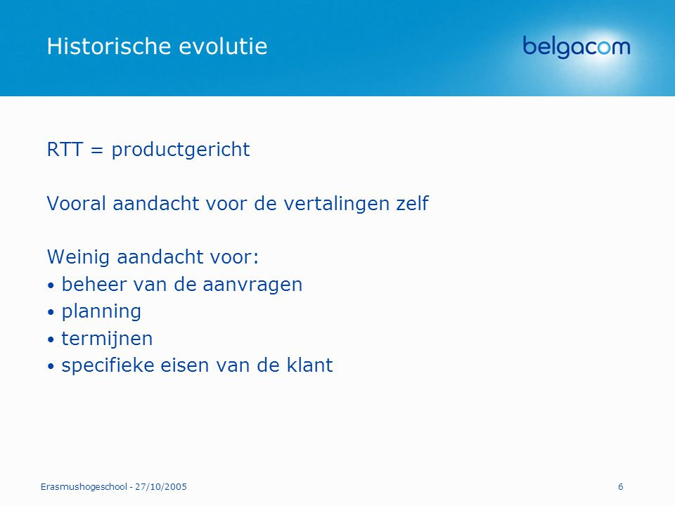 Historische evolutie RTT = productgericht