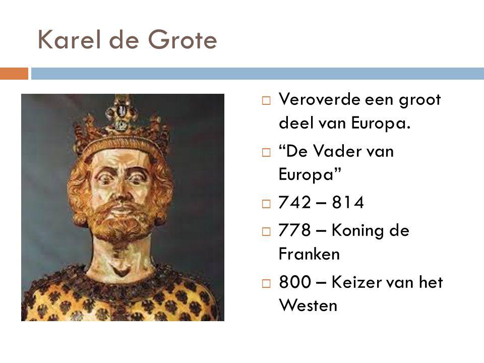 Karel de Grote Veroverde een groot deel van Europa.