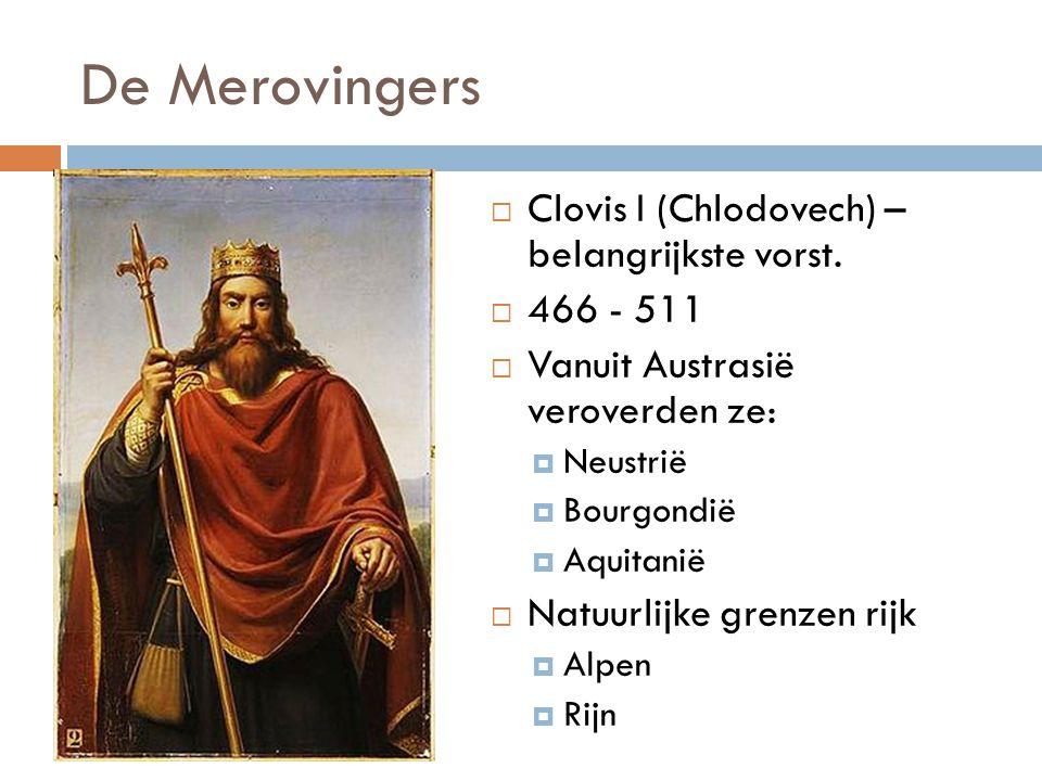 De Merovingers Clovis I (Chlodovech) – belangrijkste vorst. 466 - 511