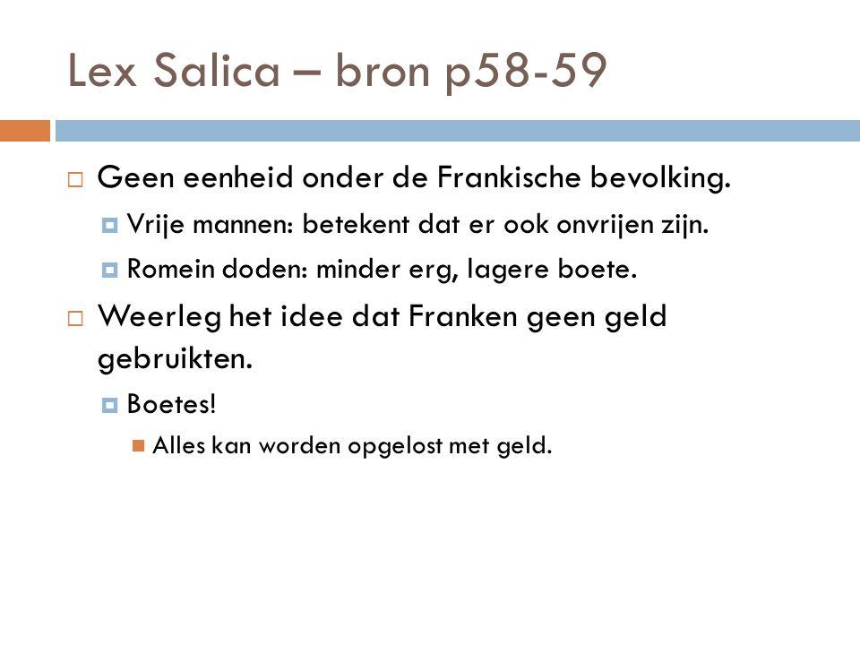 Lex Salica – bron p58-59 Geen eenheid onder de Frankische bevolking.