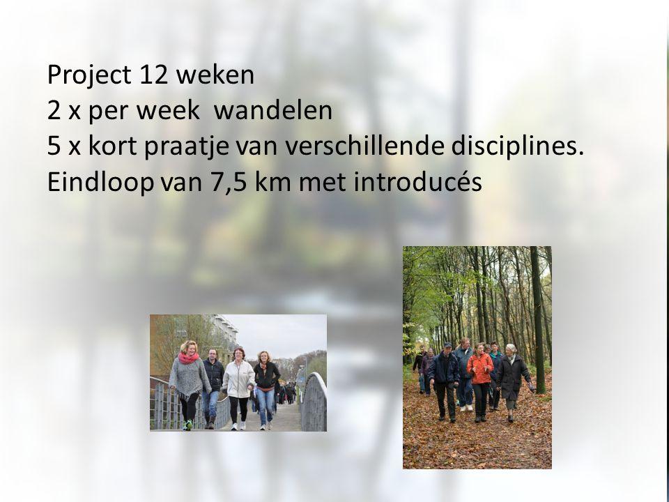 Project 12 weken 2 x per week wandelen. 5 x kort praatje van verschillende disciplines.