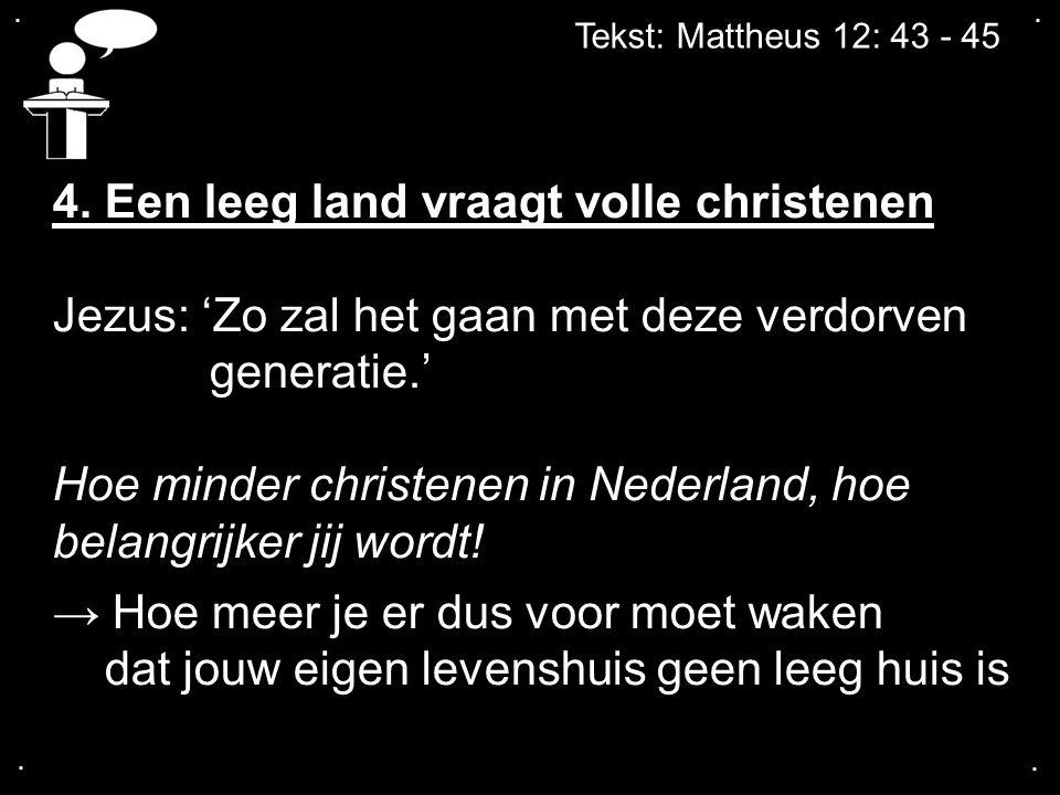 4. Een leeg land vraagt volle christenen