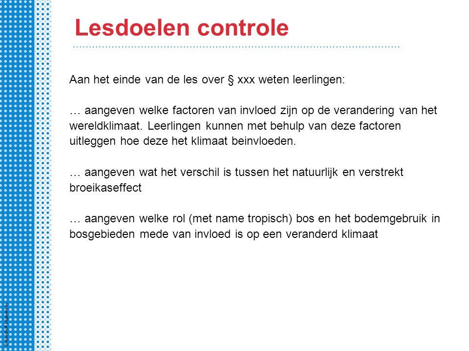 Lesdoelen controle Aan het einde van de les over § xxx weten leerlingen: