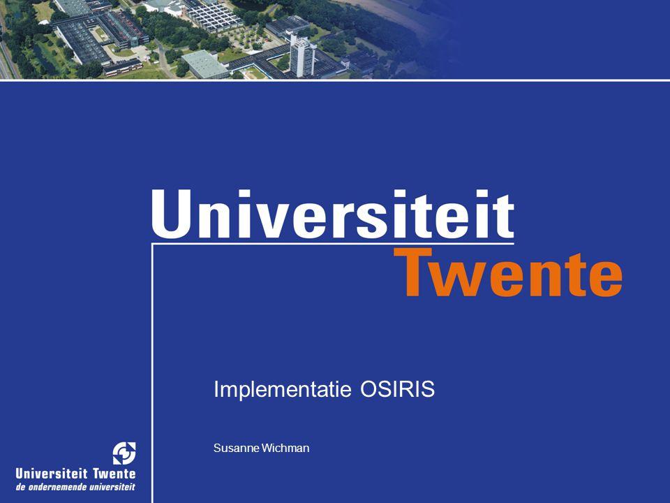Implementatie OSIRIS Susanne Wichman Implementatie OSIRIS