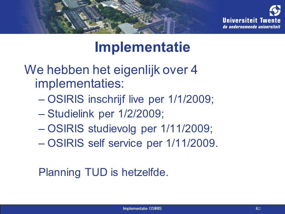 Implementatie We hebben het eigenlijk over 4 implementaties:
