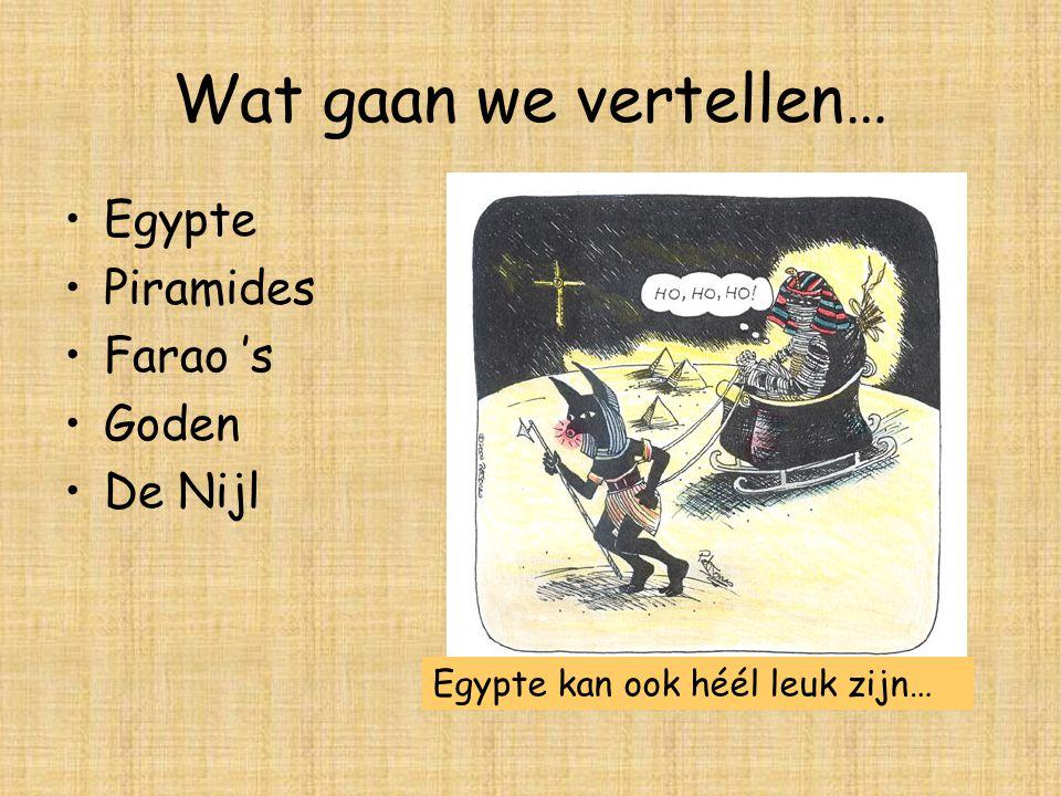 Wat gaan we vertellen… Egypte Piramides Farao 's Goden De Nijl
