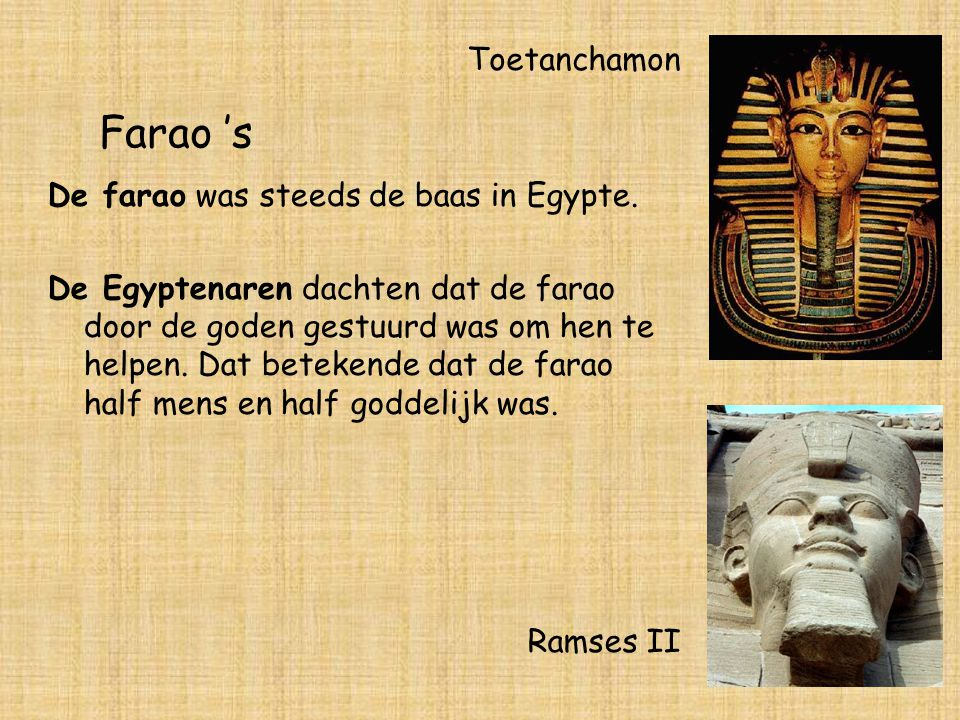 Farao 's Toetanchamon De farao was steeds de baas in Egypte.