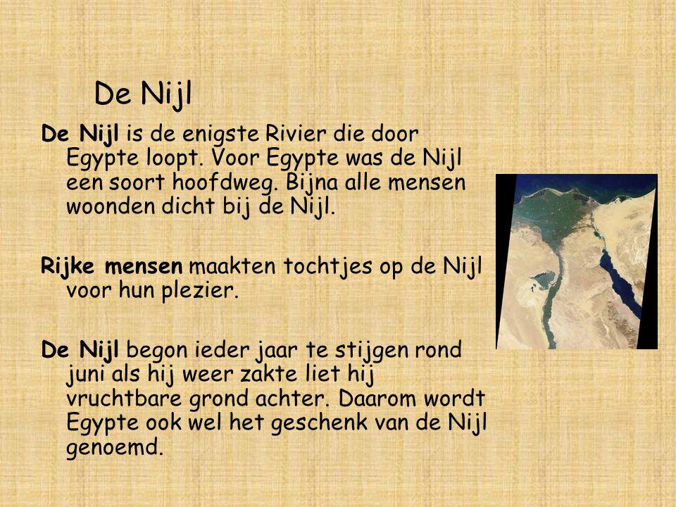 De Nijl De Nijl is de enigste Rivier die door Egypte loopt. Voor Egypte was de Nijl een soort hoofdweg. Bijna alle mensen woonden dicht bij de Nijl.