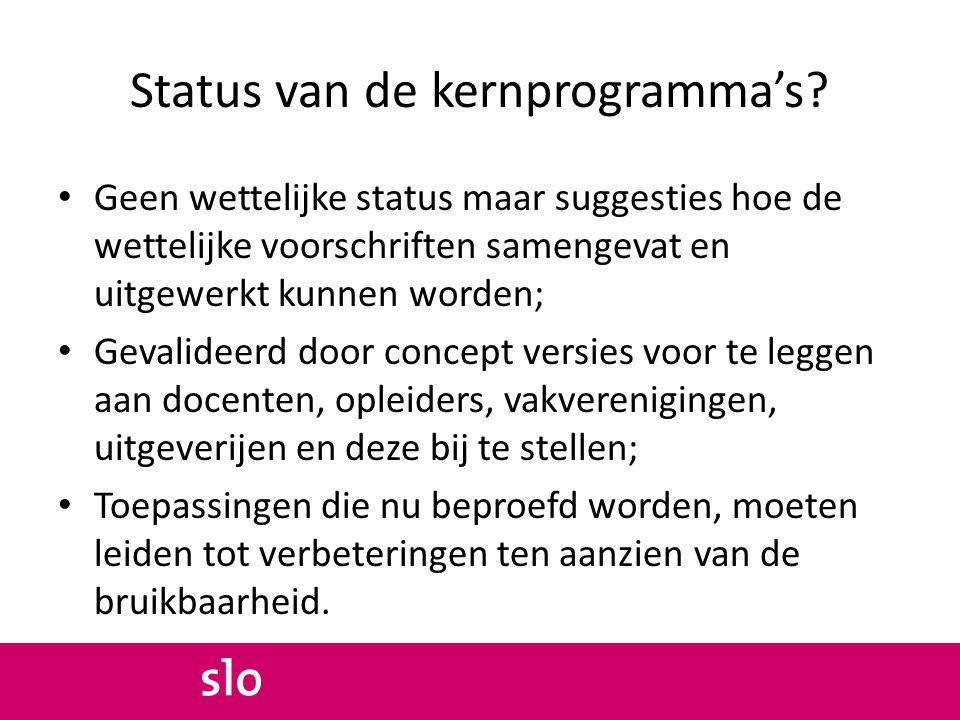Status van de kernprogramma's