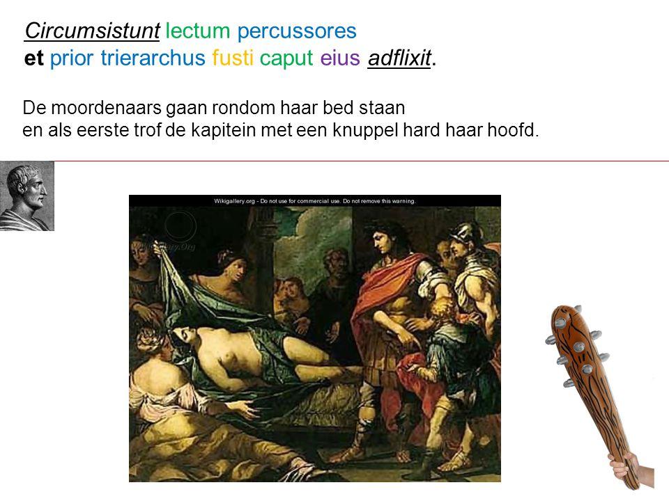 Circumsistunt lectum percussores