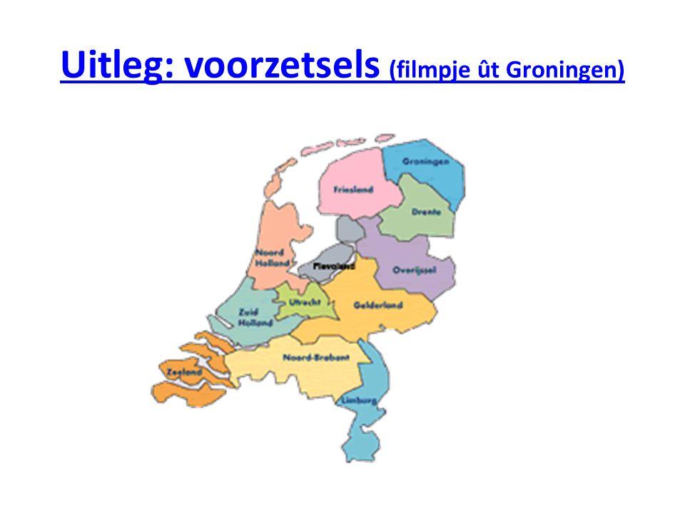 Uitleg: voorzetsels (filmpje ût Groningen)