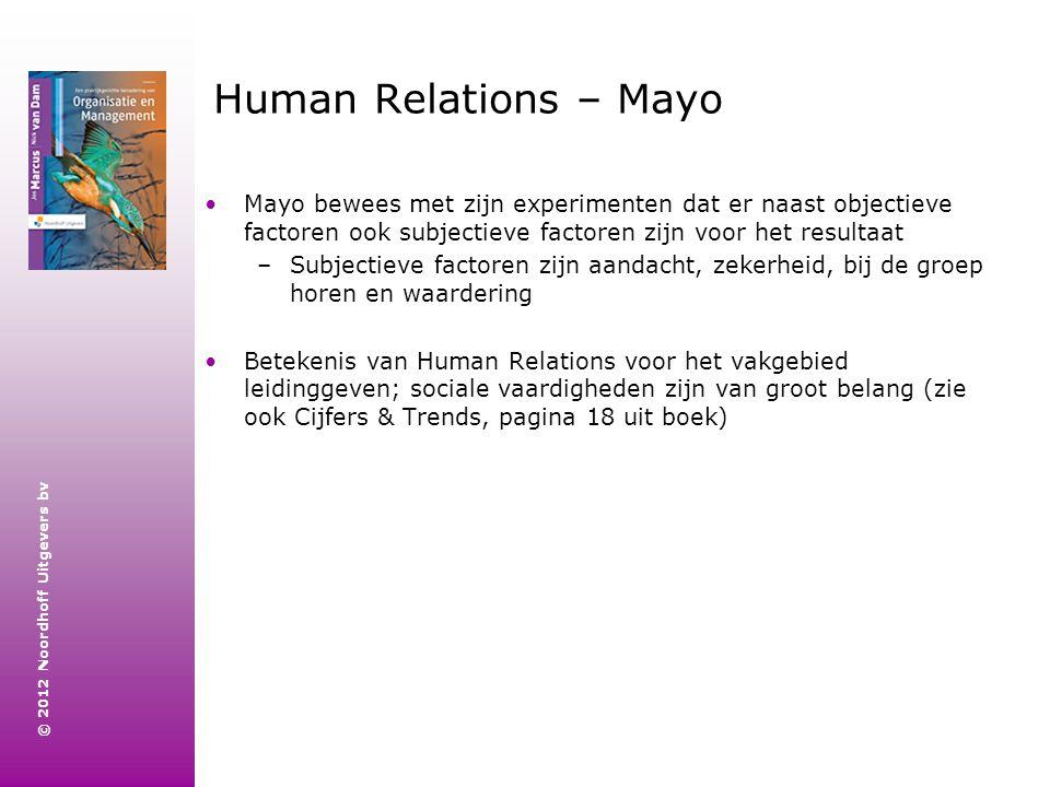 Human Relations – Mayo Mayo bewees met zijn experimenten dat er naast objectieve factoren ook subjectieve factoren zijn voor het resultaat.