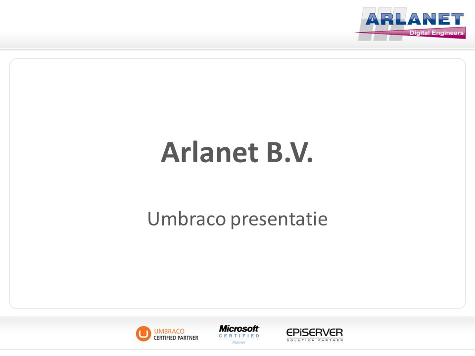 Arlanet B.V. Umbraco presentatie