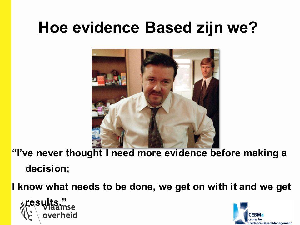 Hoe evidence Based zijn we