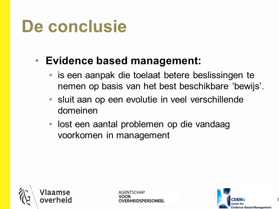 De conclusie Evidence based management: