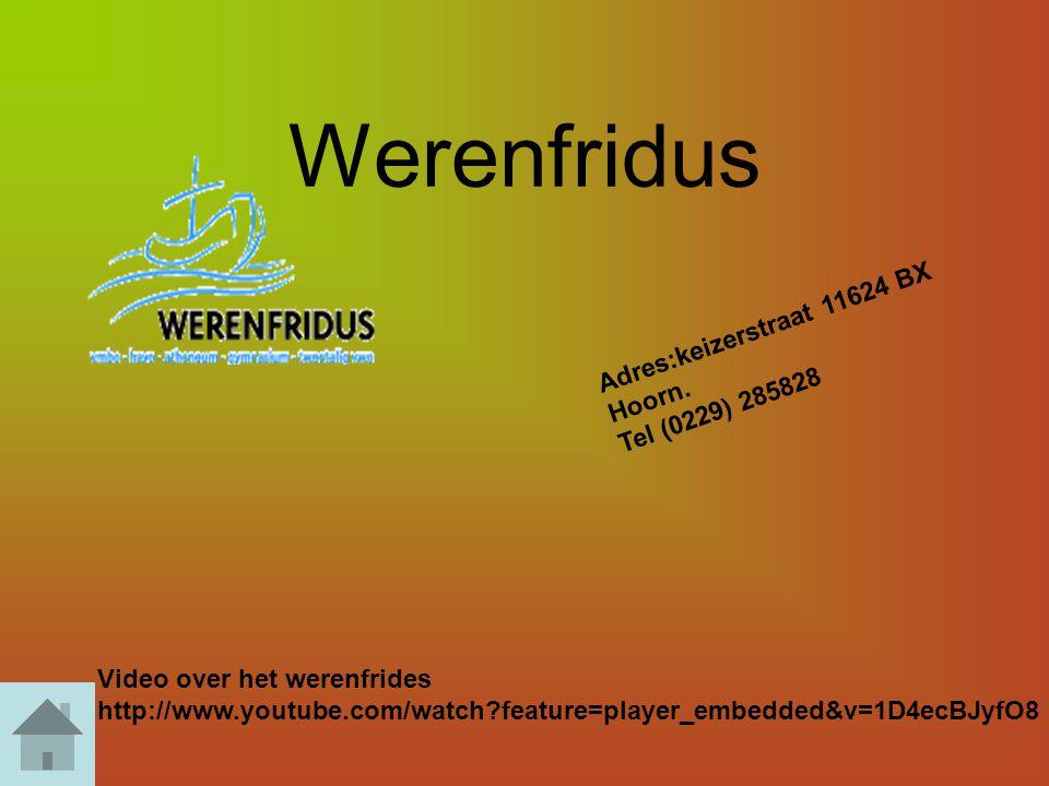 Werenfridus Adres:keizerstraat 11624 BX Tel (0229) 285828 Hoorn.