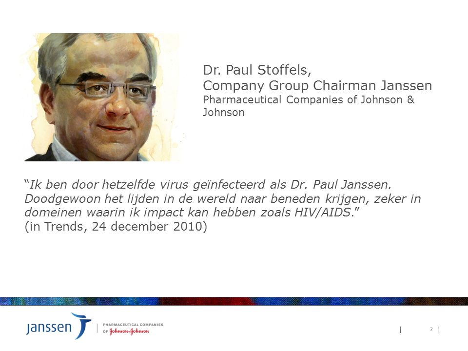 Dr. Paul Stoffels, Company Group Chairman Janssen Pharmaceutical Companies of Johnson & Johnson.