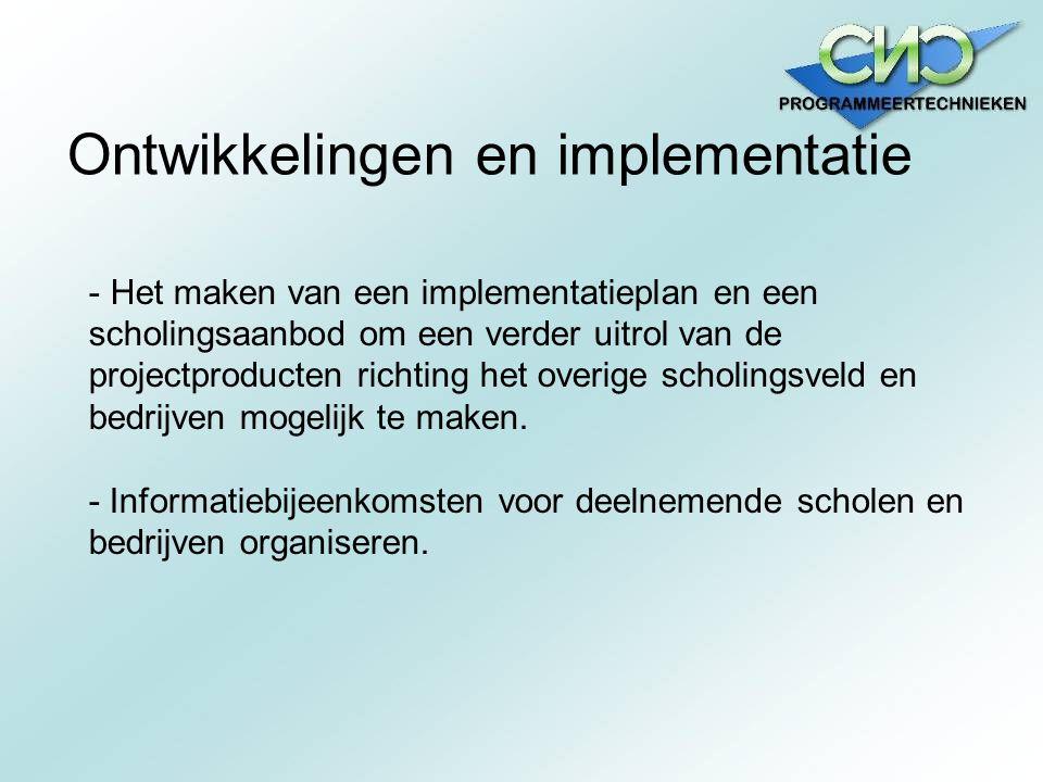 Ontwikkelingen en implementatie