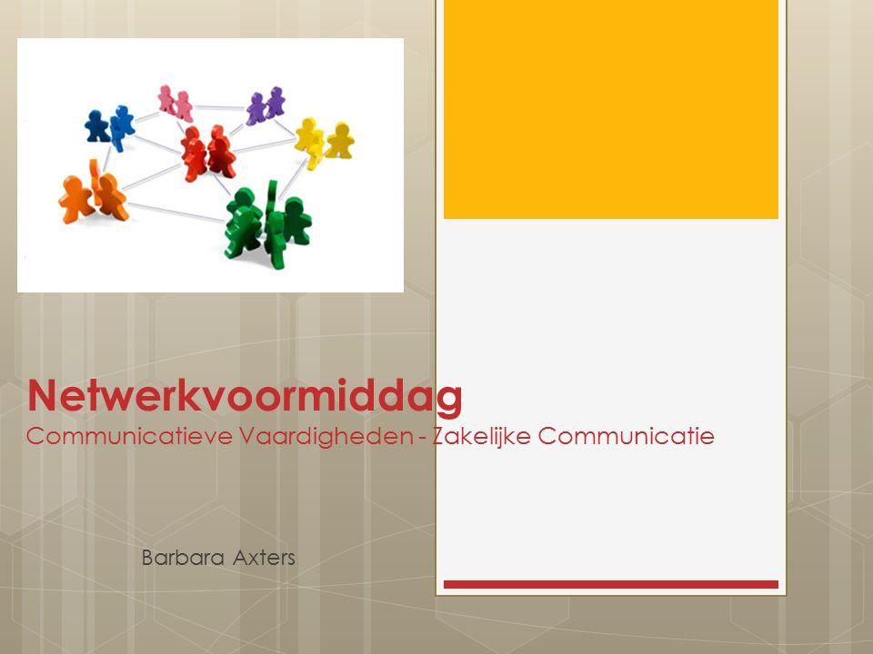 Netwerkvoormiddag Communicatieve Vaardigheden - Zakelijke Communicatie