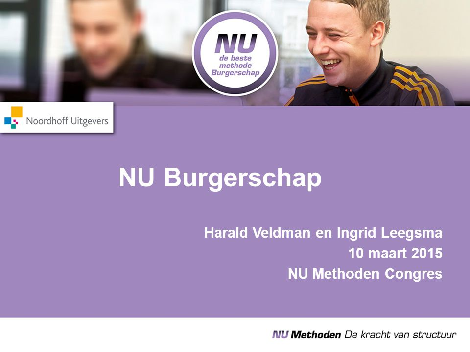 NU Burgerschap Harald Veldman en Ingrid Leegsma 10 maart 2015 NU Methoden Congres