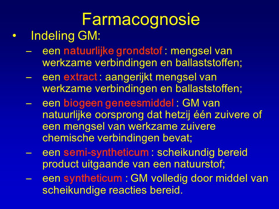 Farmacognosie Indeling GM: