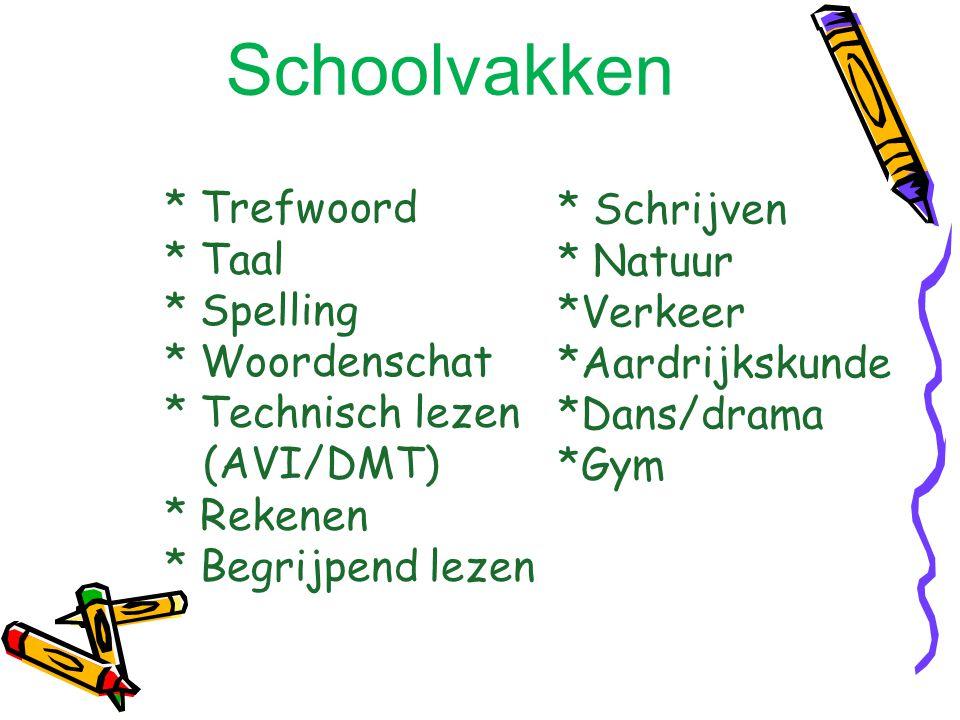 Schoolvakken * Trefwoord * Taal * Spelling * Woordenschat * Technisch lezen (AVI/DMT) * Rekenen * Begrijpend lezen.