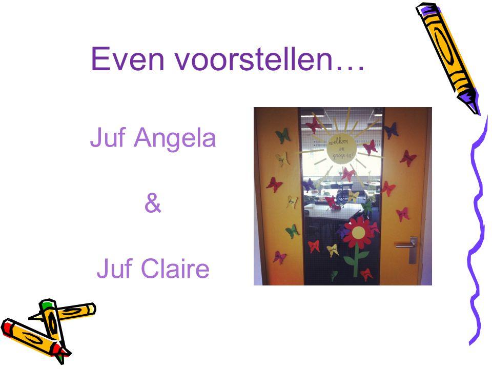 Even voorstellen… Juf Angela & Juf Claire