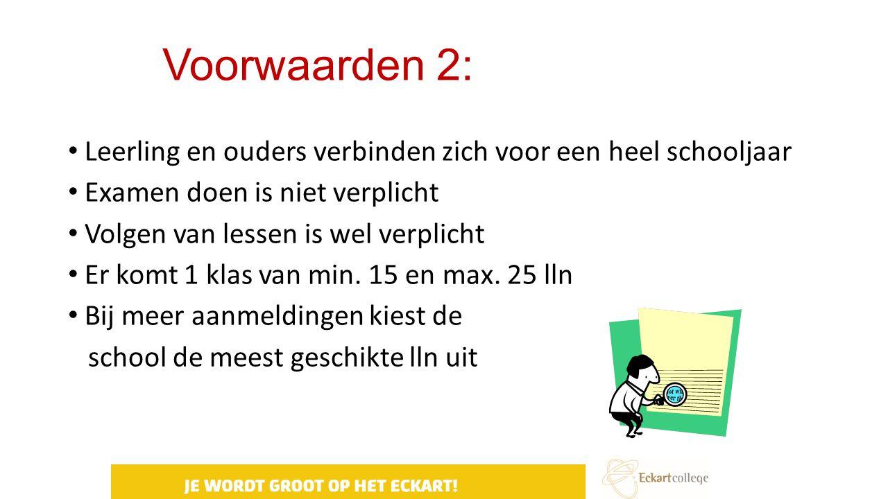 Voorwaarden 2: Leerling en ouders verbinden zich voor een heel schooljaar. Examen doen is niet verplicht.