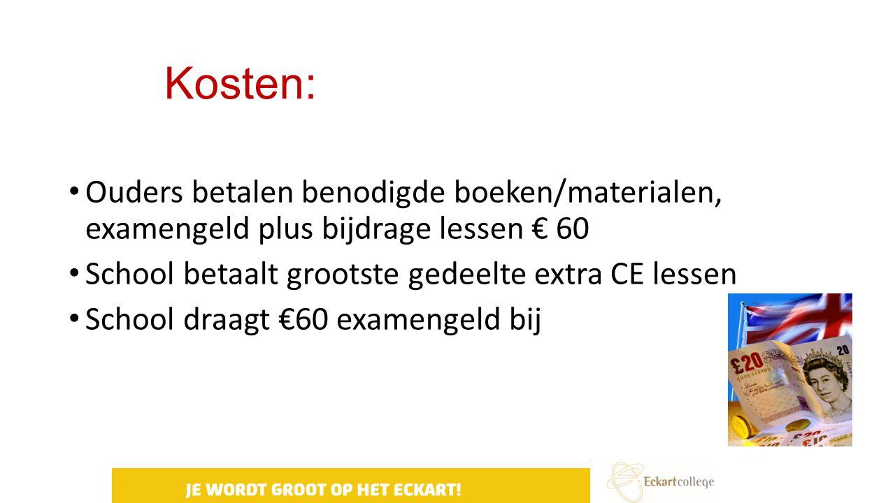 Kosten: Ouders betalen benodigde boeken/materialen, examengeld plus bijdrage lessen € 60. School betaalt grootste gedeelte extra CE lessen.