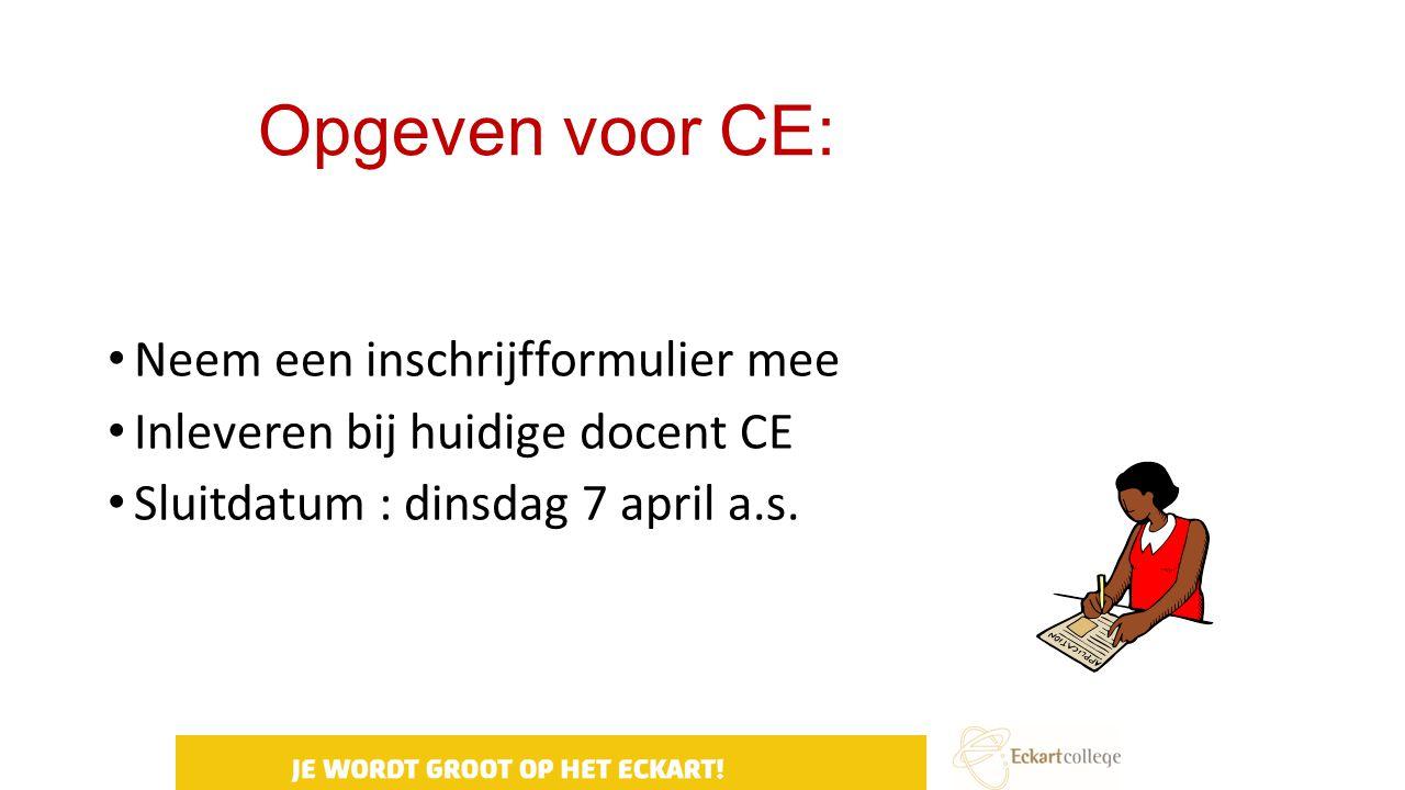 Opgeven voor CE: Neem een inschrijfformulier mee