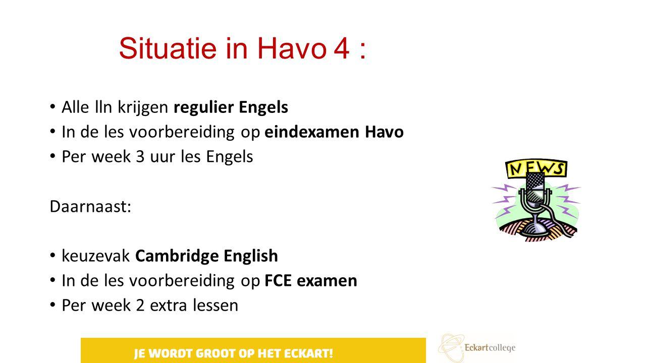 Situatie in Havo 4 : Alle lln krijgen regulier Engels