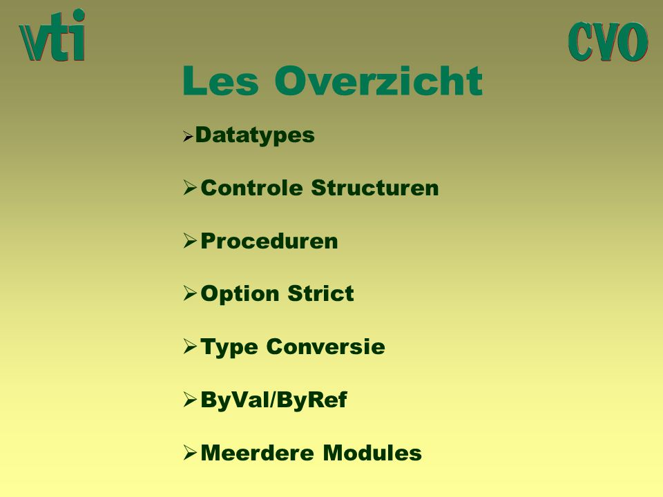 Les Overzicht Controle Structuren Proceduren Option Strict