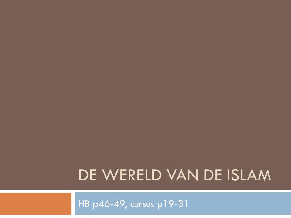 De wereld van de islam HB p46-49, cursus p19-31