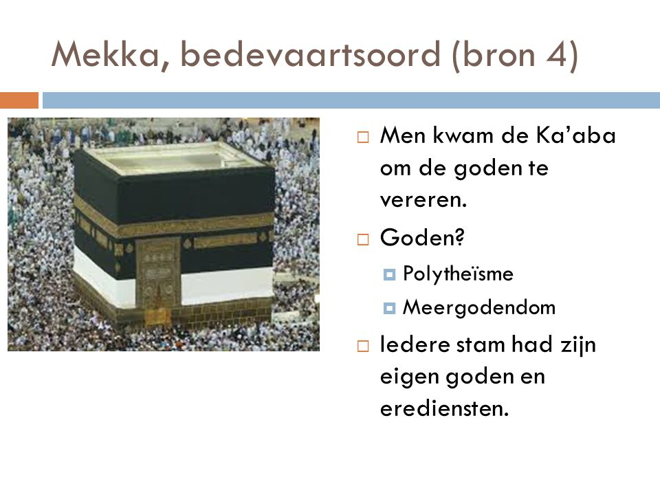 Mekka, bedevaartsoord (bron 4)