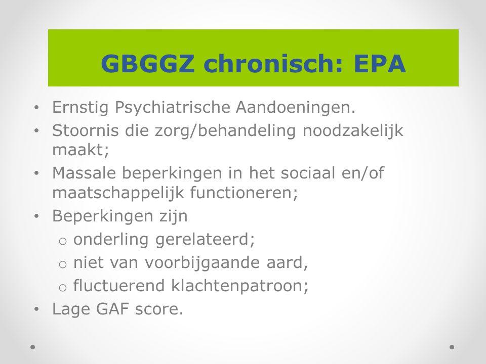 GBGGZ chronisch: EPA Ernstig Psychiatrische Aandoeningen.