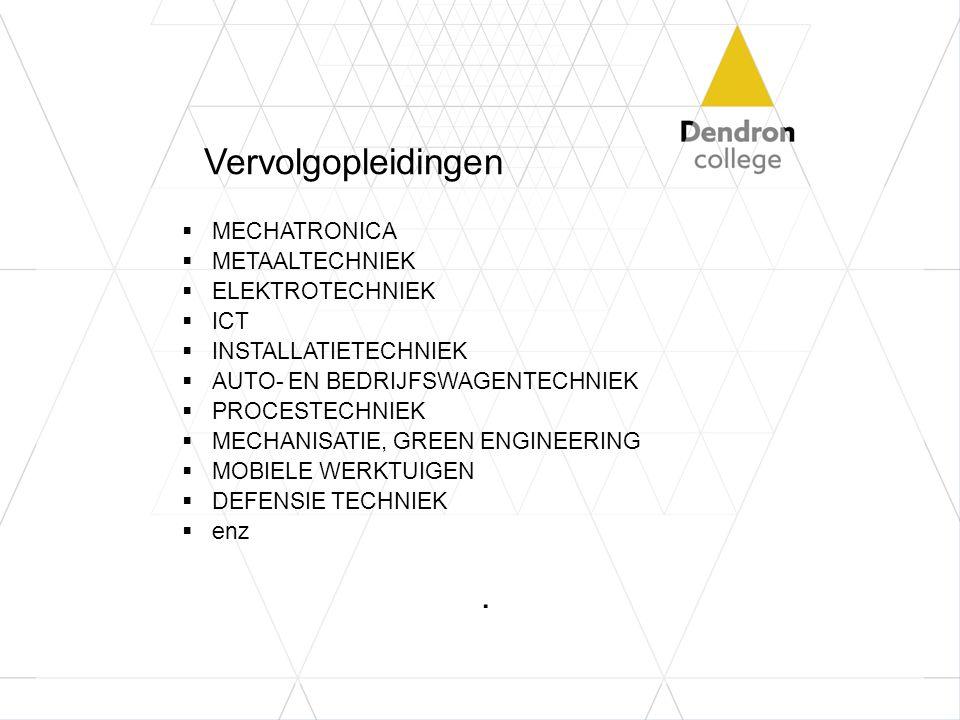 Vervolgopleidingen . MECHATRONICA METAALTECHNIEK ELEKTROTECHNIEK ICT