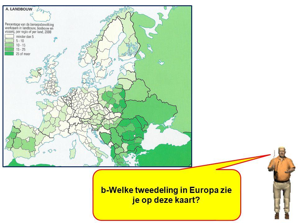 b-Welke tweedeling in Europa zie je op deze kaart