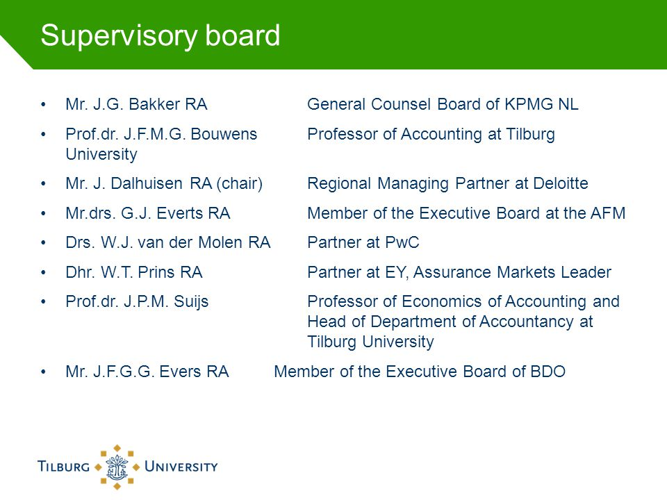 Supervisory board Mr. J.G. Bakker RA General Counsel Board of KPMG NL