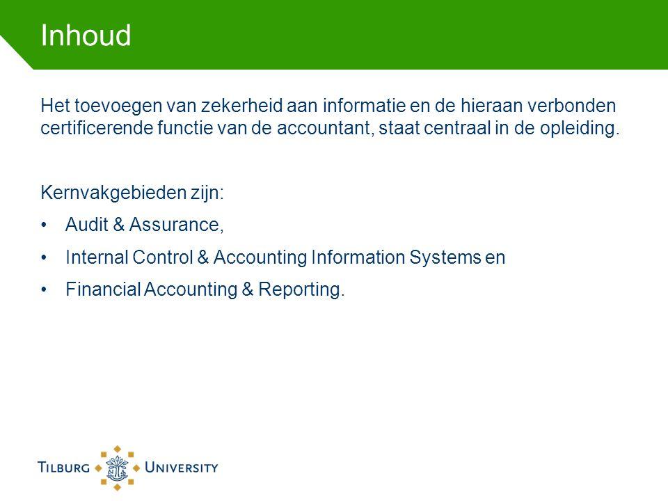 Inhoud Het toevoegen van zekerheid aan informatie en de hieraan verbonden certificerende functie van de accountant, staat centraal in de opleiding.