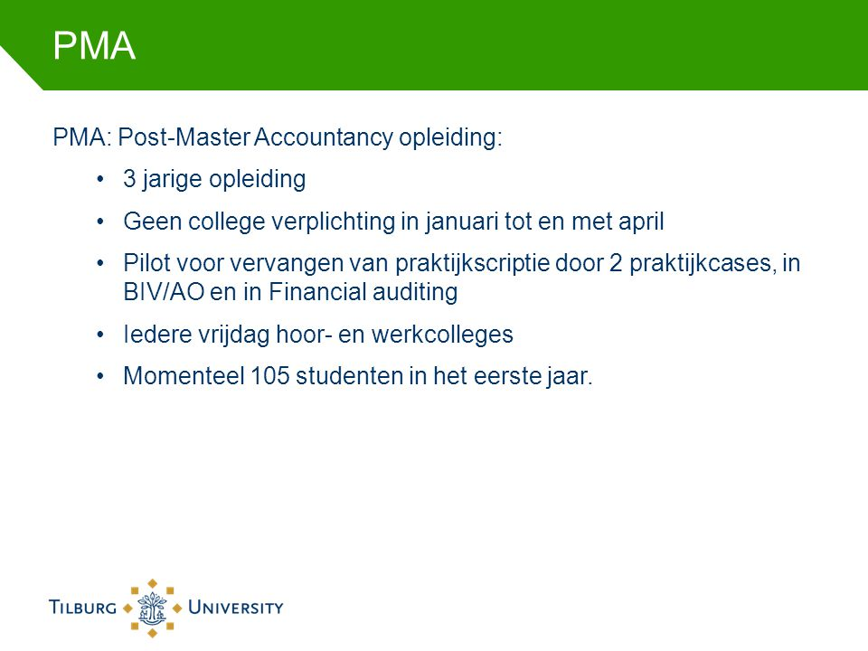 PMA PMA: Post-Master Accountancy opleiding: 3 jarige opleiding