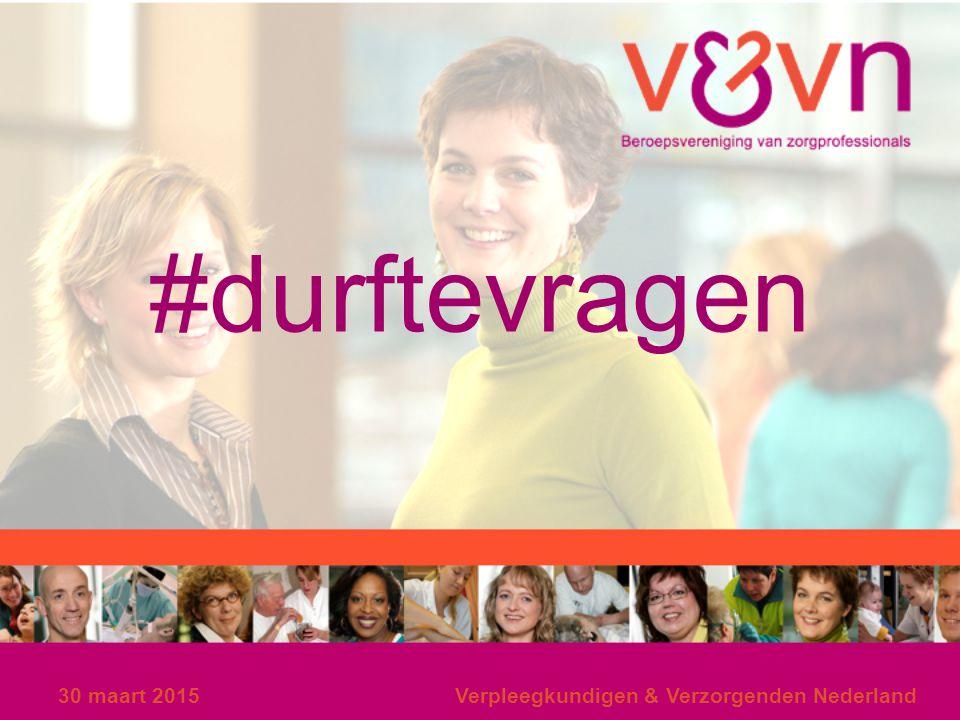 #durftevragen 9 april 2017 Verpleegkundigen & Verzorgenden Nederland
