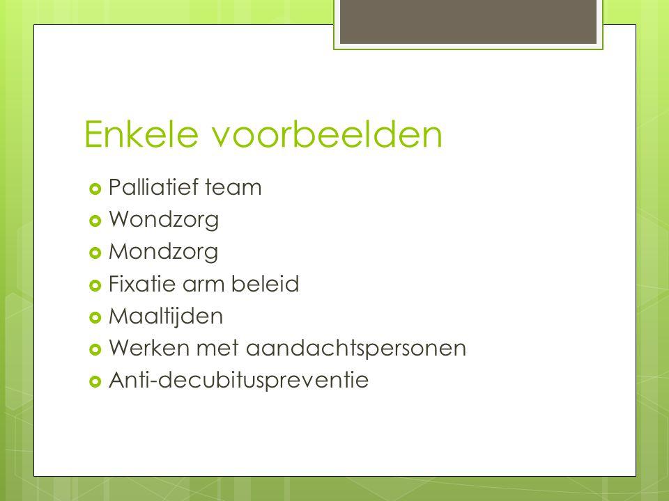 Enkele voorbeelden Palliatief team Wondzorg Mondzorg