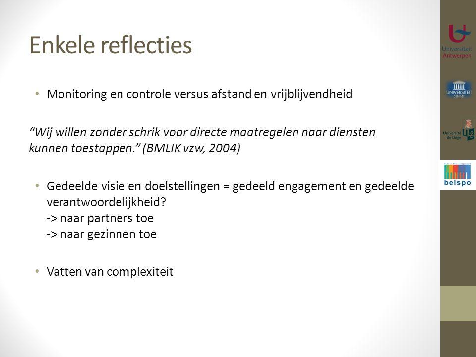 Enkele reflecties Monitoring en controle versus afstand en vrijblijvendheid.